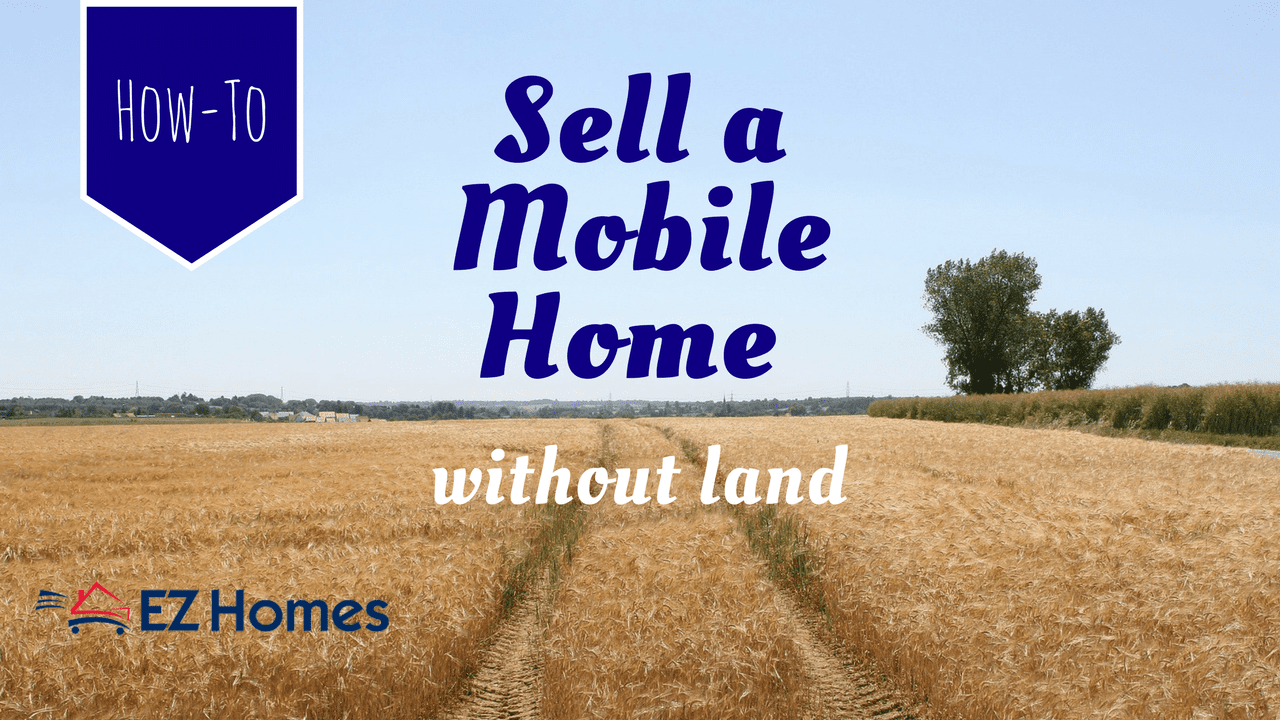 How To Sell A Mobile Home Without Land Feature Image