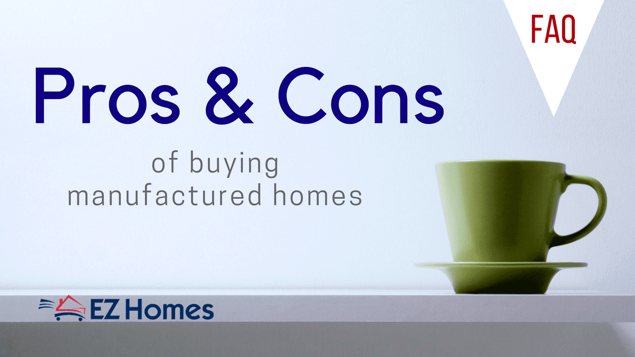 The pros and cons of buying manufactured homes - Pros and cons of modular homes ...
