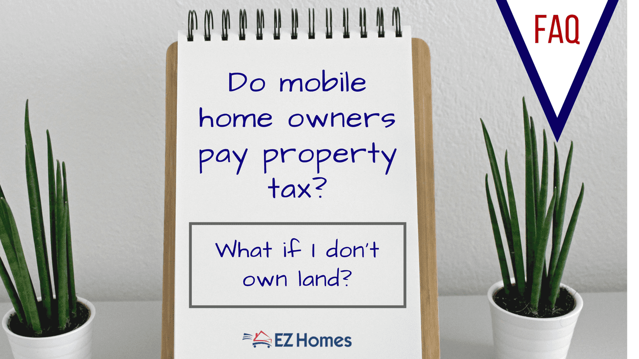 Do Mobile Home Owners Pay Property Tax? What If I Don't Own Land? on mobile homes with class, mobile homes clearwater fl, mobile homes toms river nj, mobile homes rent south florida, mobile homes for auction, mobile homes tennessee, mobile homes augusta ga, mobile homes san antonio, mobile homes rent california, mobile homes rent to own, mobile homes in nc, mobile homes land, mobile homes room, mobile homes lease, mobile homes rent georgia, mobile home dealers, mobile homes single family, mobile county metro jail, mobile homes 3 bedrooms, mobile homes with acreage,