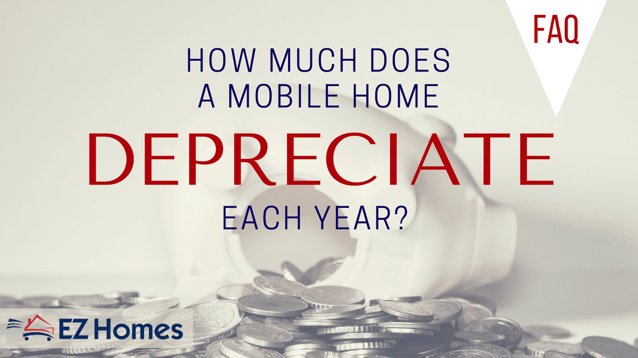 How much does a mobile home depreciate each year - feature image