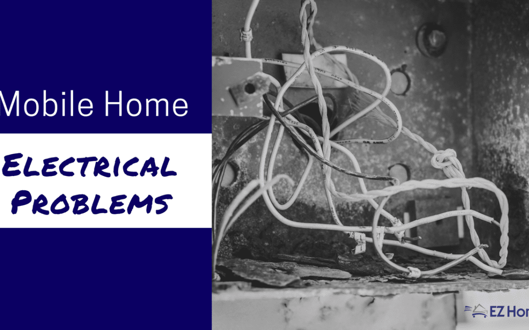 Mobile Home Electrical Problems: Some Of These May Shock You