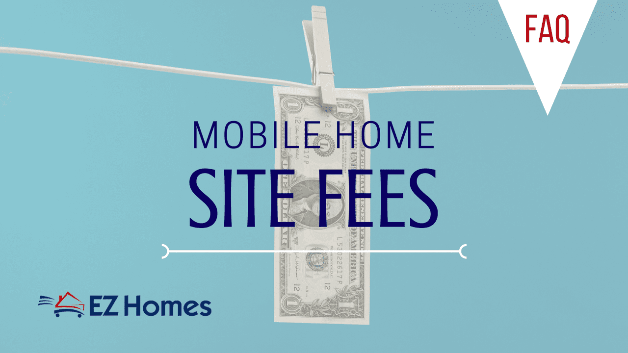 Mobile Home Site Fees: A Guide To All The Costs You Need To Consider
