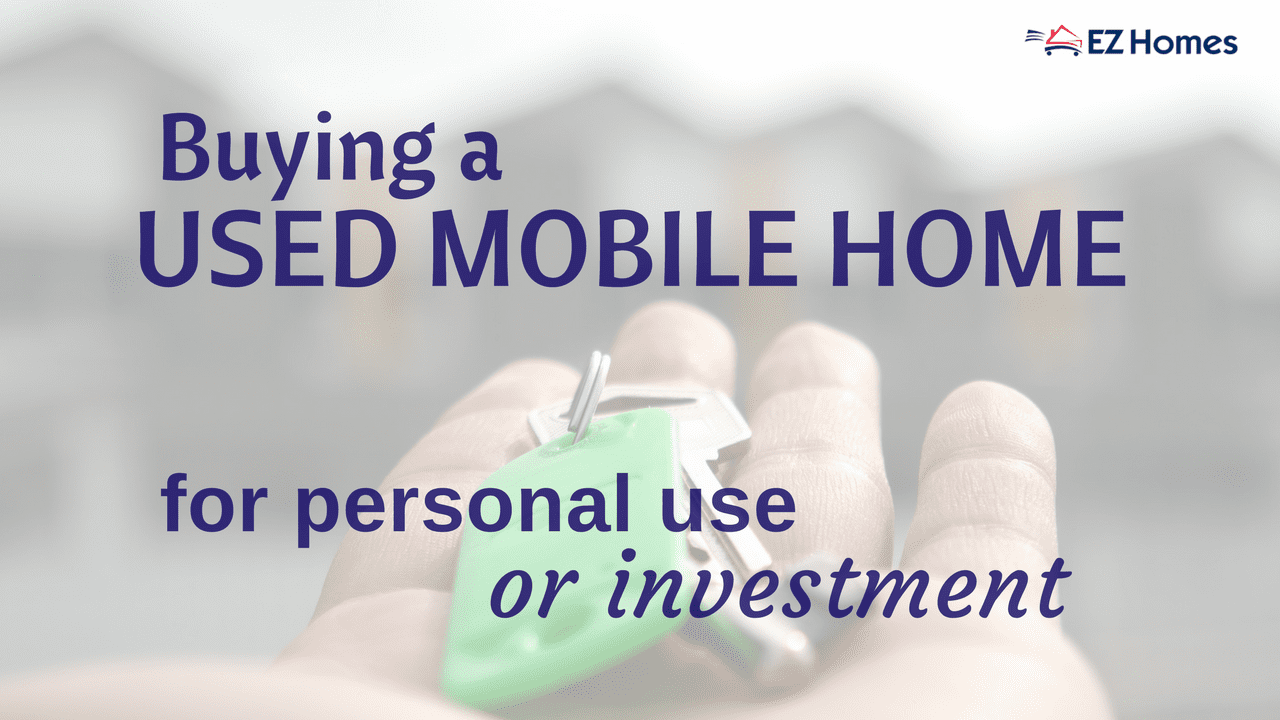 Buying A Used Mobile Home: For Personal Use Or Investment