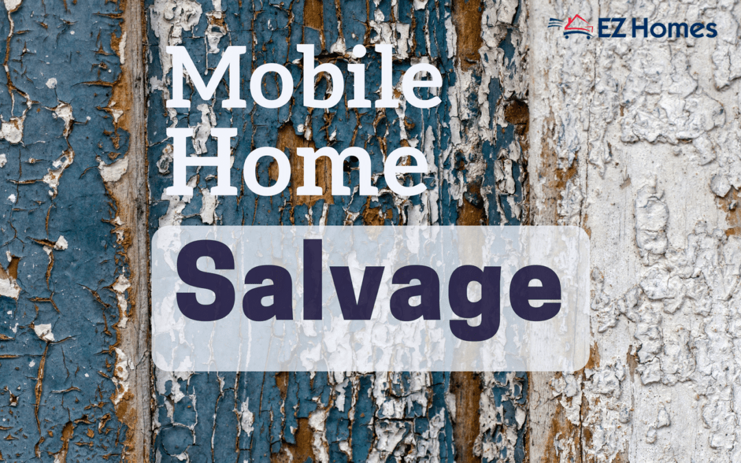 Mobile Home Salvage: How It Works And What You Need To Know