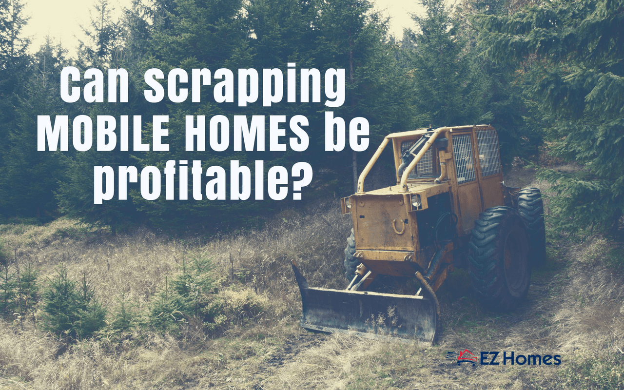 Can Scrapping Mobile Homes Be Profitable - Featured Image