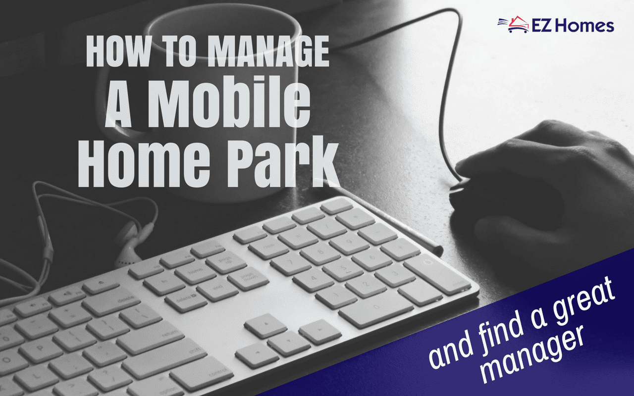 Find Manager how to manage a mobile home park and find a great manager