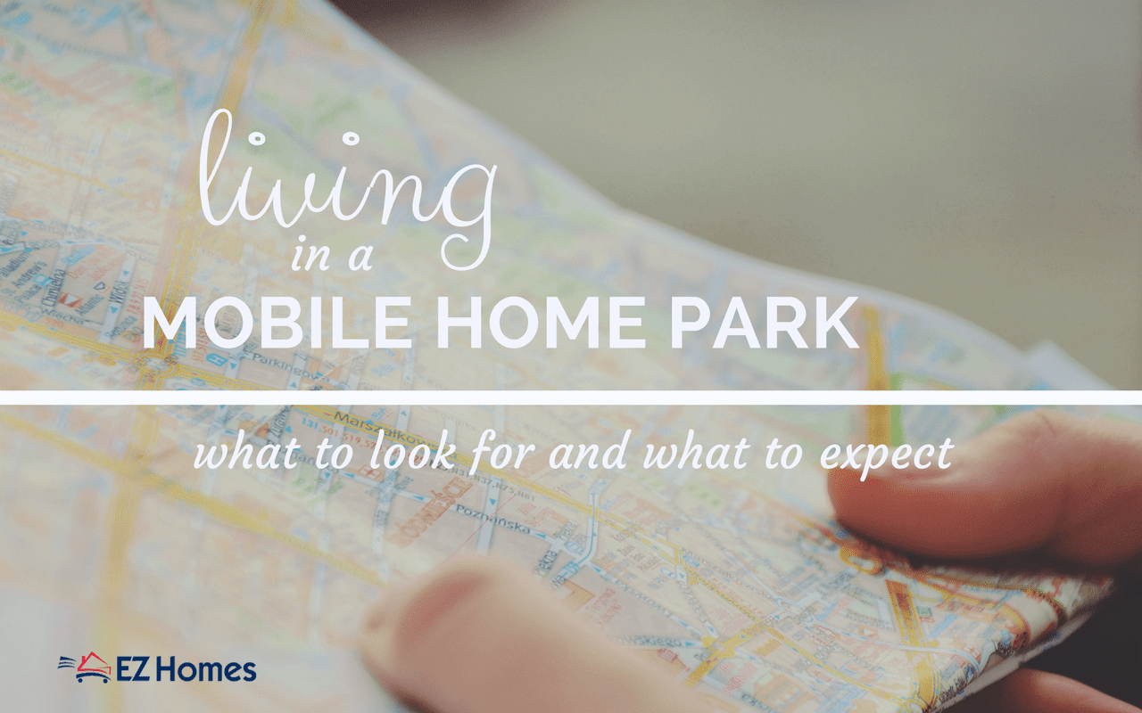Living In A Mobile Home Park _ What To Look For And What To Expect - Featured Image