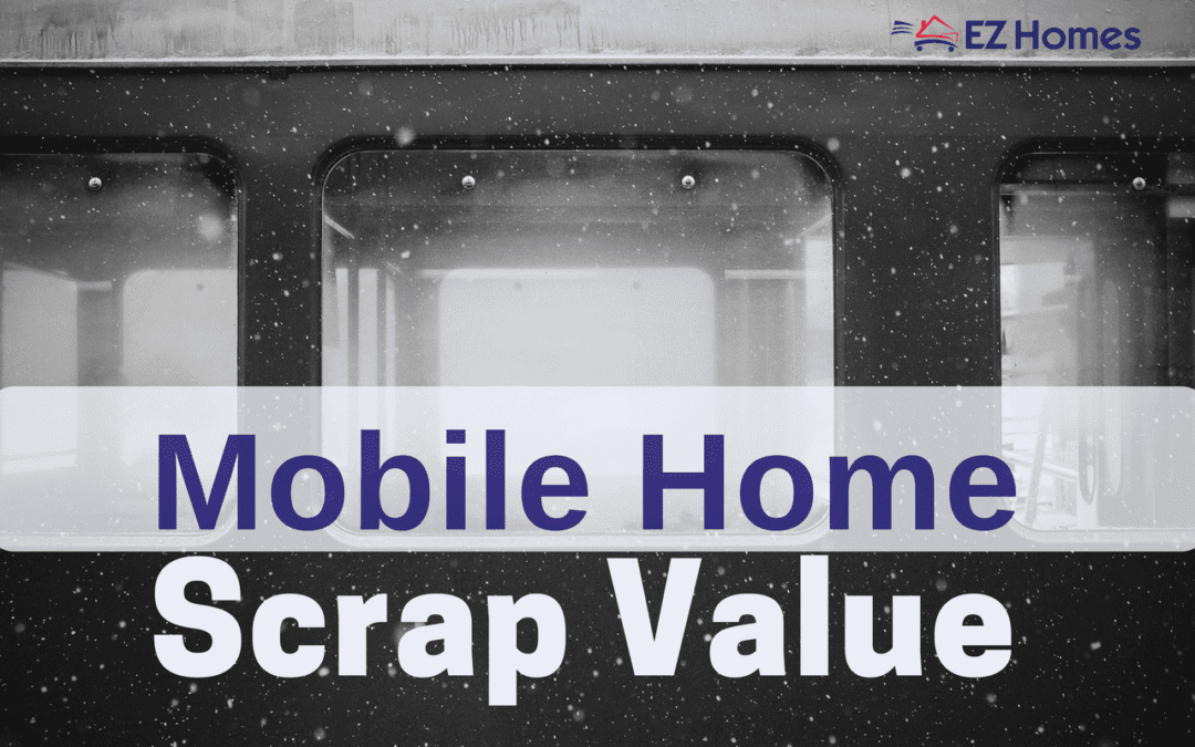 Mobile Home Scrap Value: Deciphering Trash From Treasure