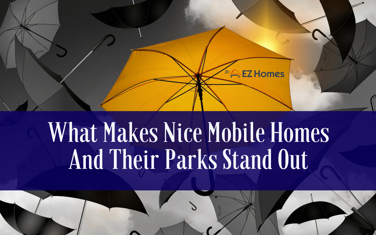 what makes nice mobile homes and their parks stand out