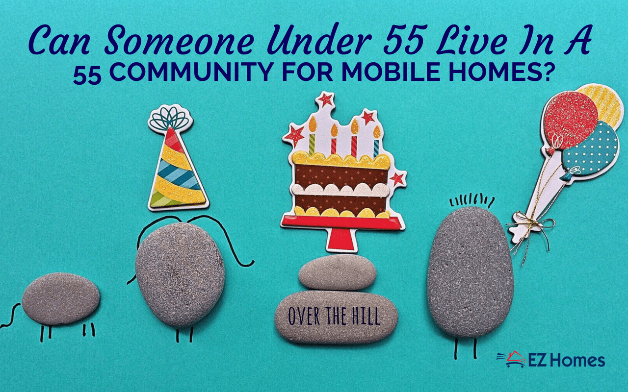 """Featured Image for """"Can Someone Under 55 Live In A 55 Community For Mobile Homes"""" blog"""