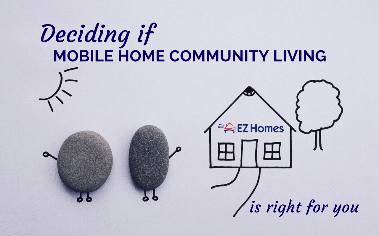 Deciding If Mobile Home Community Living Is Right For You - Featured Image