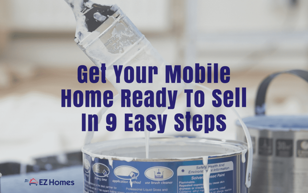 Get Your Mobile Home Ready To Sell In 9 Easy Steps