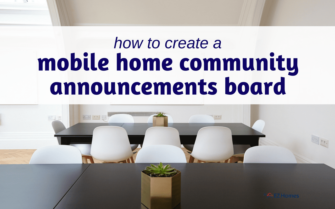 How To Create A Mobile Home Community Announcements Board
