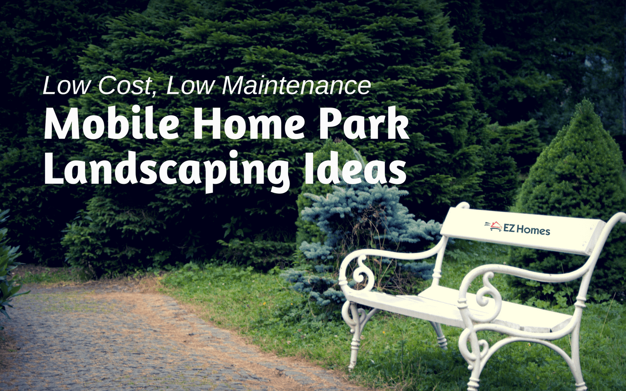 - Low Cost, Low Maintenance Mobile Home Park Landscaping Ideas