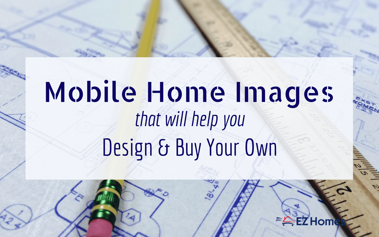 Mobile Home Images That Will Help You Design And Buy Your Own