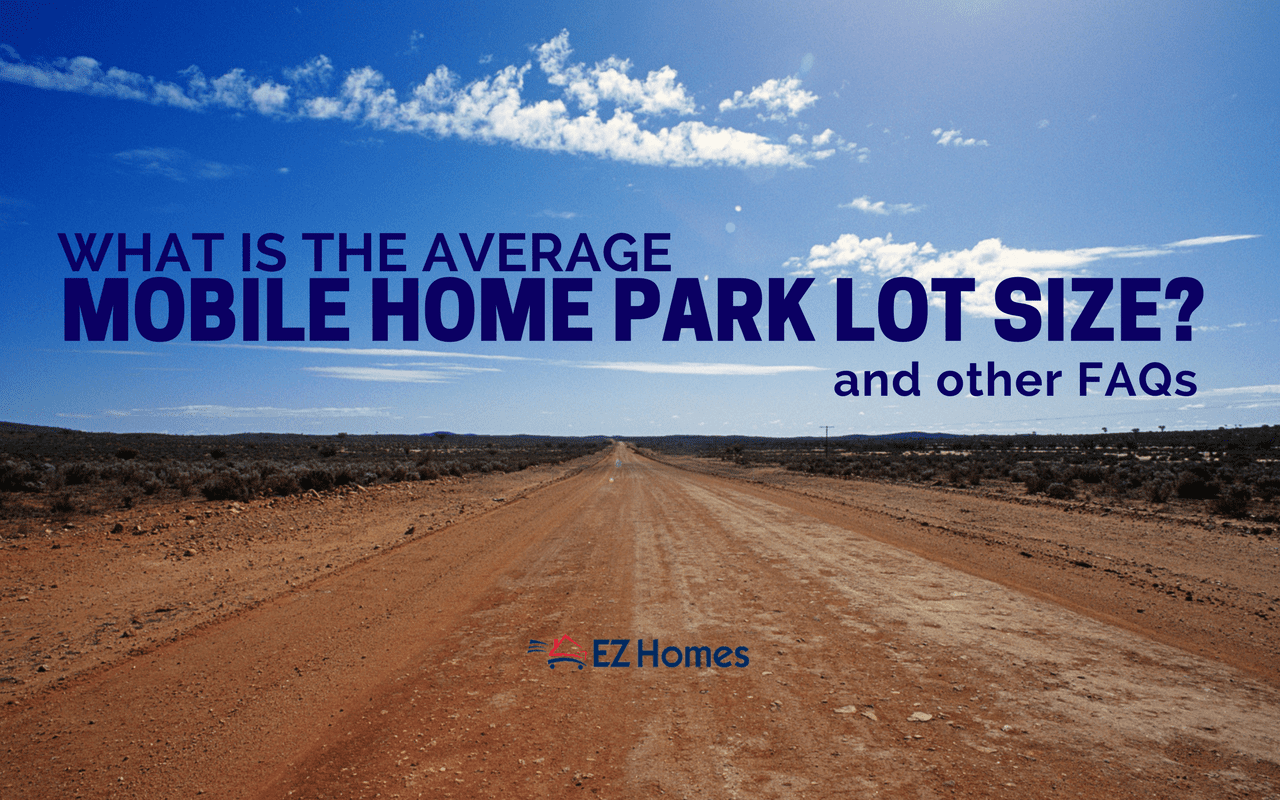 """Featured Image for """"What Is The Average Mobile Home Park Lot Size And Other FAQs"""" blog post"""