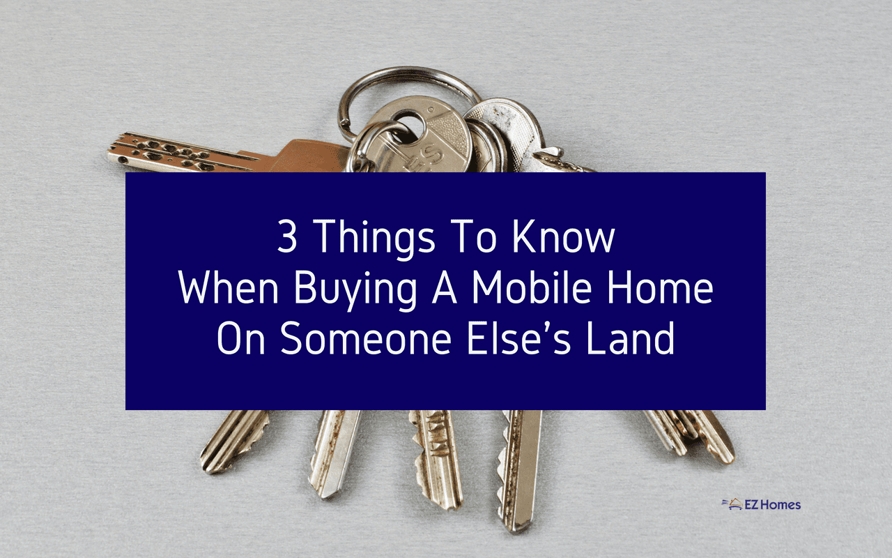 3 Things To Know When Buying A Mobile Home On Someone Else's