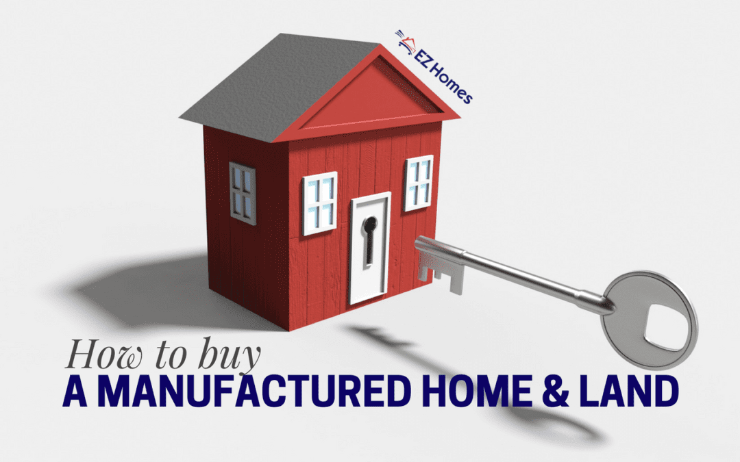 How To Buy A Manufactured Home And Land Together