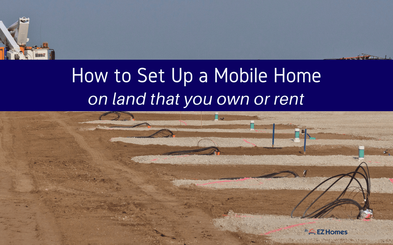 "Featured image for ""How To Set Up A Mobile Home On Land That You Own Or Rent"" blog post"
