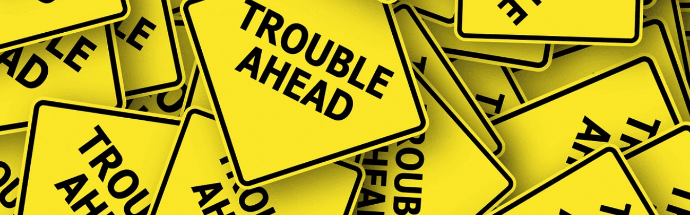 Trouble ahead signs