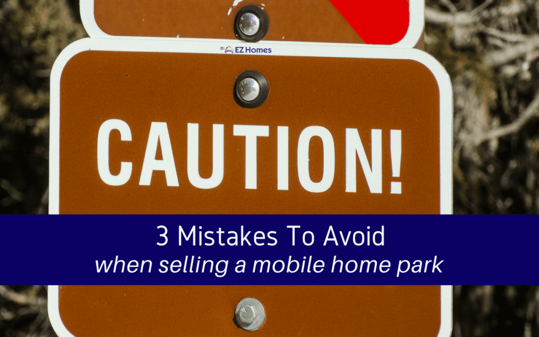 3 Mistakes To Avoid When Selling A Mobile Home Park