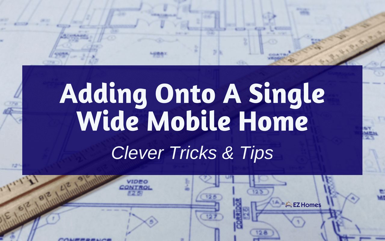 """Featured image for """"Adding Onto A Single Wide Mobile Home: Clever Tricks & Tips"""" blog post"""