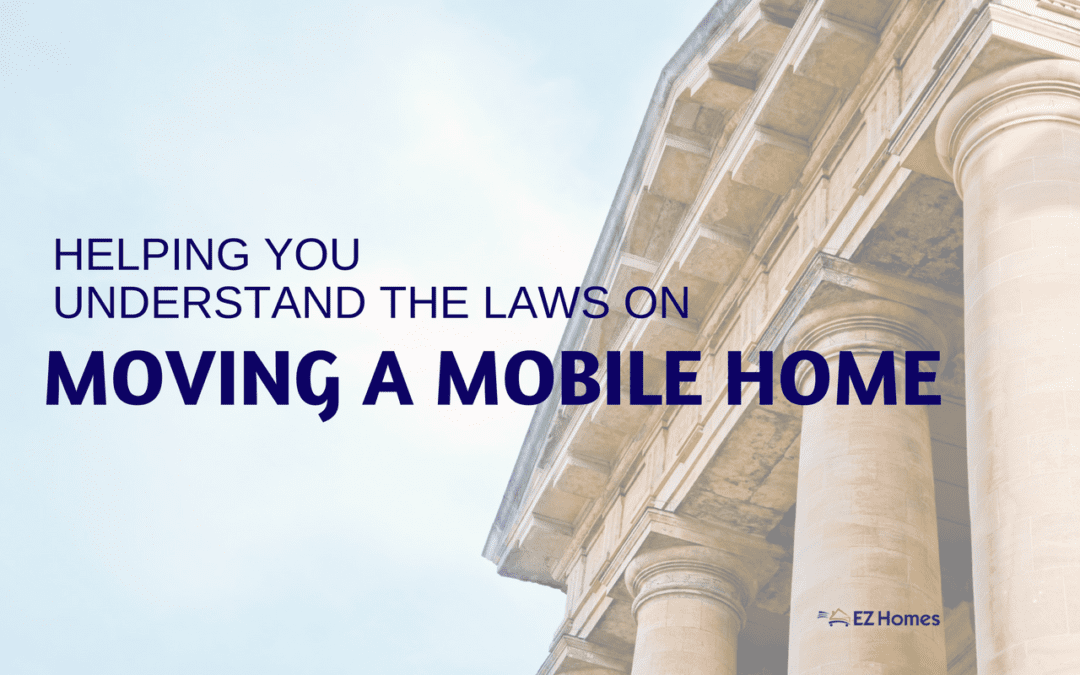 Helping You Understand The Laws On Moving A Mobile Home