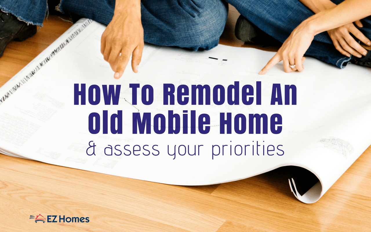 "Featured image for ""How To Remodel An Old Mobile Home & Assess Your Priorities"" blog post"