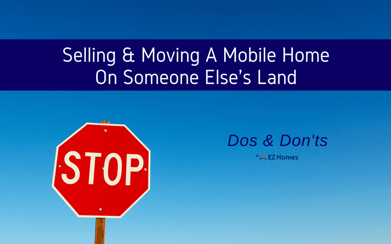 "Featured image for ""Selling & Moving A Mobile Home On Someone Else's Land - Dos & Don'ts"" blog post"