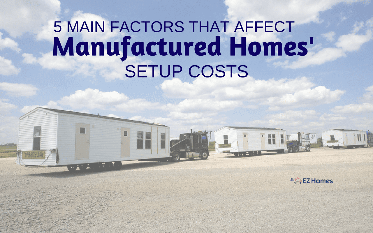 5 Main Factors That Affect Manufactured Homes' Set-Up Costs Mobile Home Setting A Pit on design a mobile home, blocking a mobile home, setting footers for modular home,