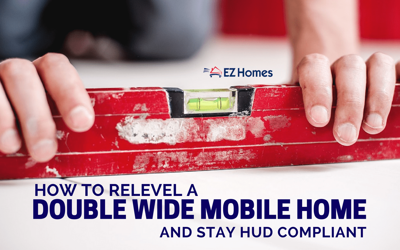 """Featured image for """"How To Relevel A Double Wide Mobile Home And Stay HUD Compliant"""" blog post"""