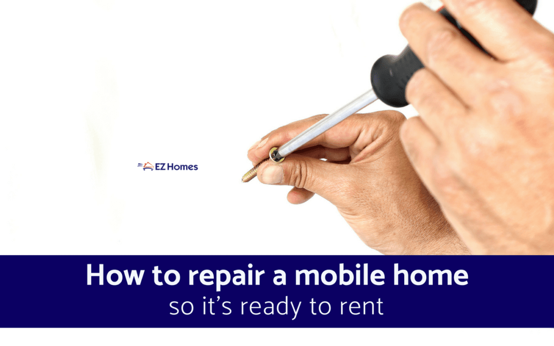 How To Repair A Mobile Home So It's Ready To Rent