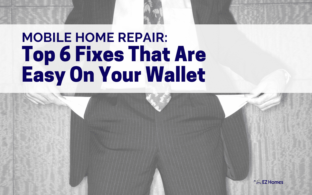 "Featured image for ""Mobile Home Repair: Top 6 Fixes That Are Easy On Your Wallet"""