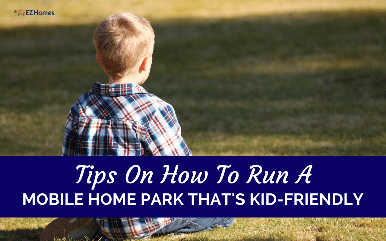 """Featured image for """"Tips On How To Run A Mobile Home Park That's Kid-Friendly"""" blog post"""
