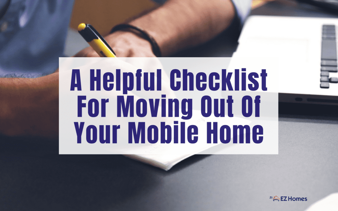 A Helpful Checklist For Moving Out Of Your Mobile Home