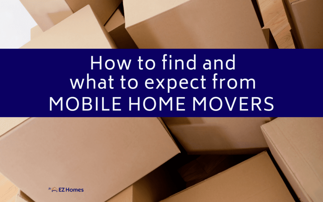How To Find And What To Expect From Mobile Home Movers