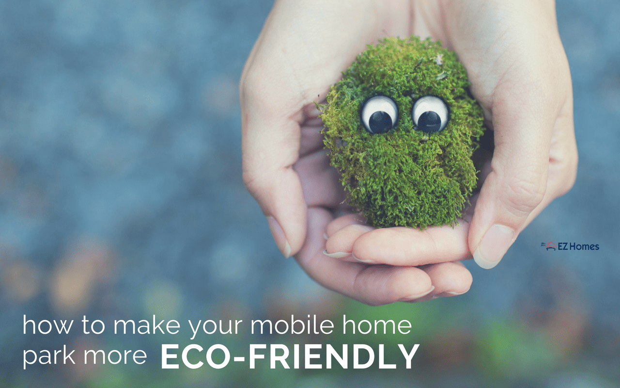 """Featured image for """"How To Make Your Mobile Home Park More Eco-Friendly"""" blog post"""