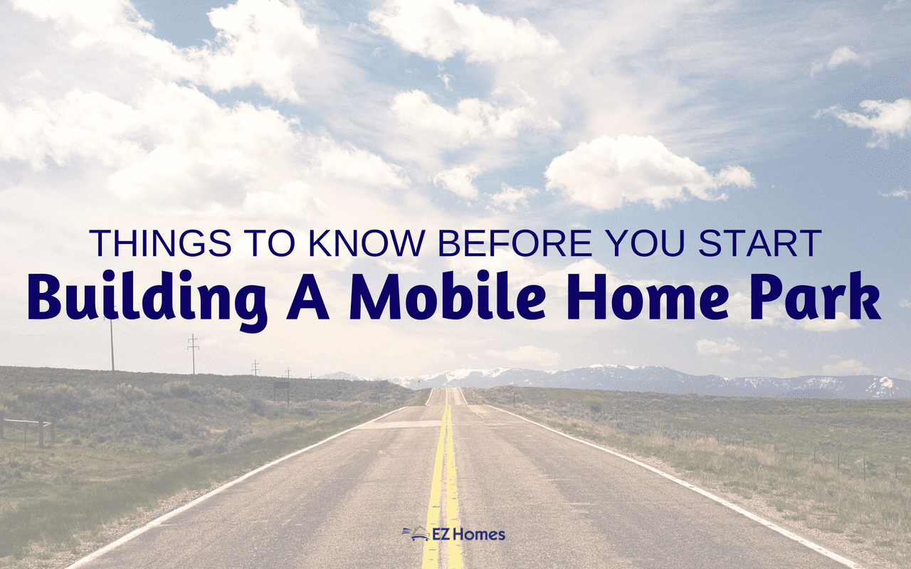 Things to know before you start building a mobile home park for Where to start when building a house