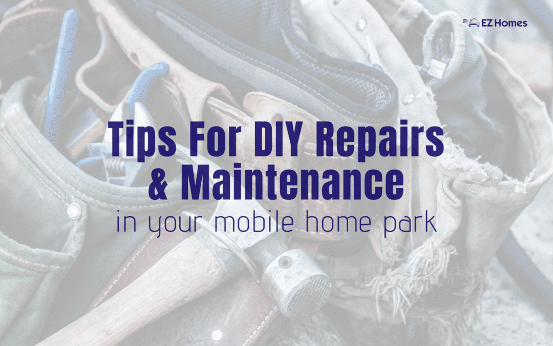 Tips For DIY Repairs & Maintenance In Your Mobile Home Park