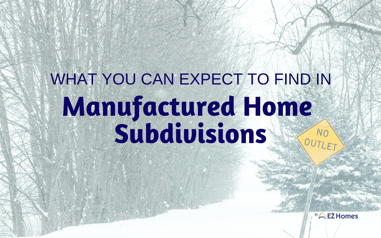 "Featured image for ""What You Can Expect To Find In Manufactured Home Subdivisions"" blog post"