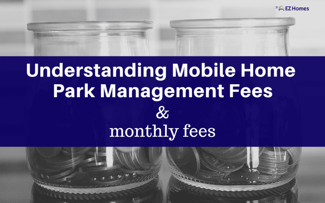 Understanding Mobile Home Park Management Fees & Monthly Expenses