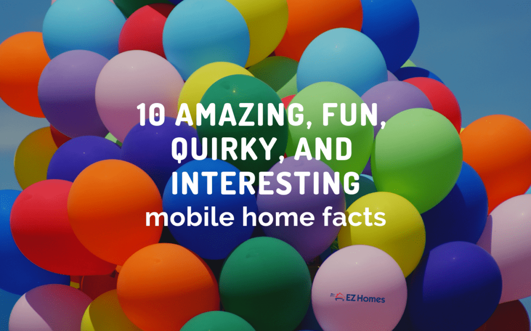10 Amazing, Fun, Quirky, And Interesting Mobile Home Facts