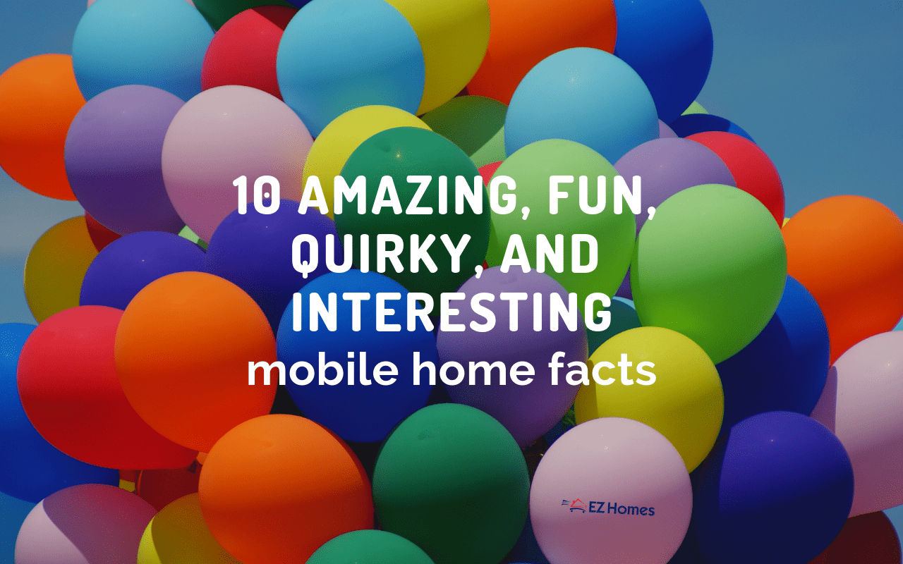 "Featured image for ""10 Amazing, Fun, Quirky, And Interesting Mobile Home Facts"" blog post"