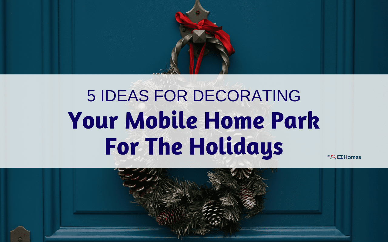 "Featured image for ""5 Ideas For Decorating Your Mobile Home Park For The Holidays"" blog post"