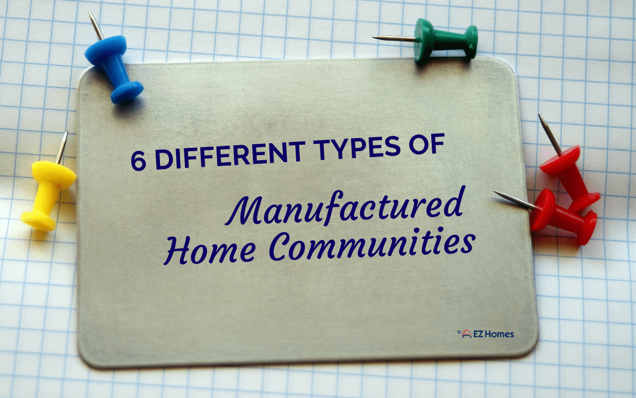 """Featured image for """"6 Different Types Of Manufactured Home Communities"""" blog post"""