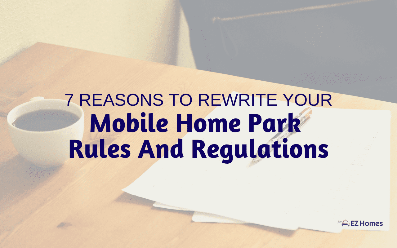 """Featured image for """"7 Reasons To Rewrite Your Mobile Home Park Rules And Regulations"""" blog post"""