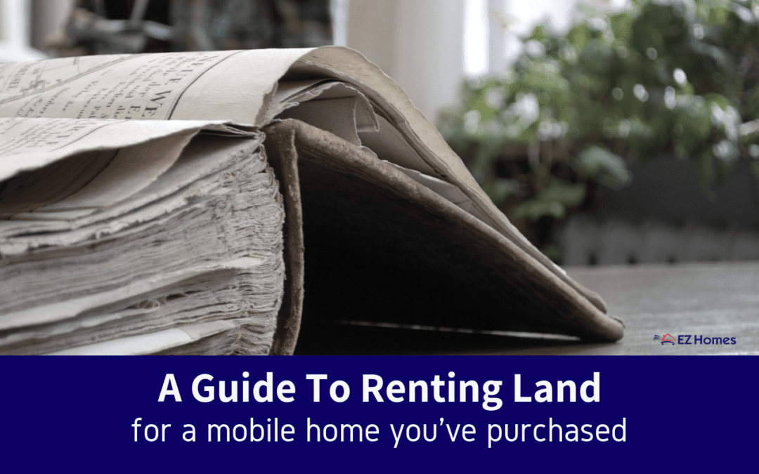 A Guide To Renting Land For A Mobile Home You've Purchased
