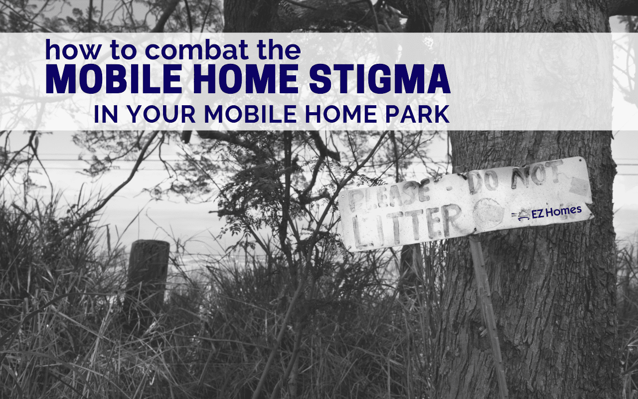 """Featured image for """"How To Combat The Mobile Home Stigma In Your Mobile Home Park"""" blog post"""