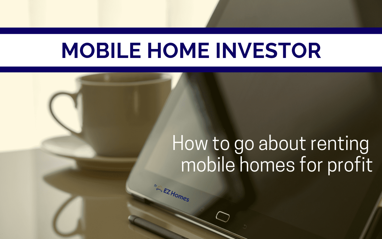 "Featured image for ""Mobile Home Investor: How To Go About Renting Mobile Homes For Profit"" blog post"