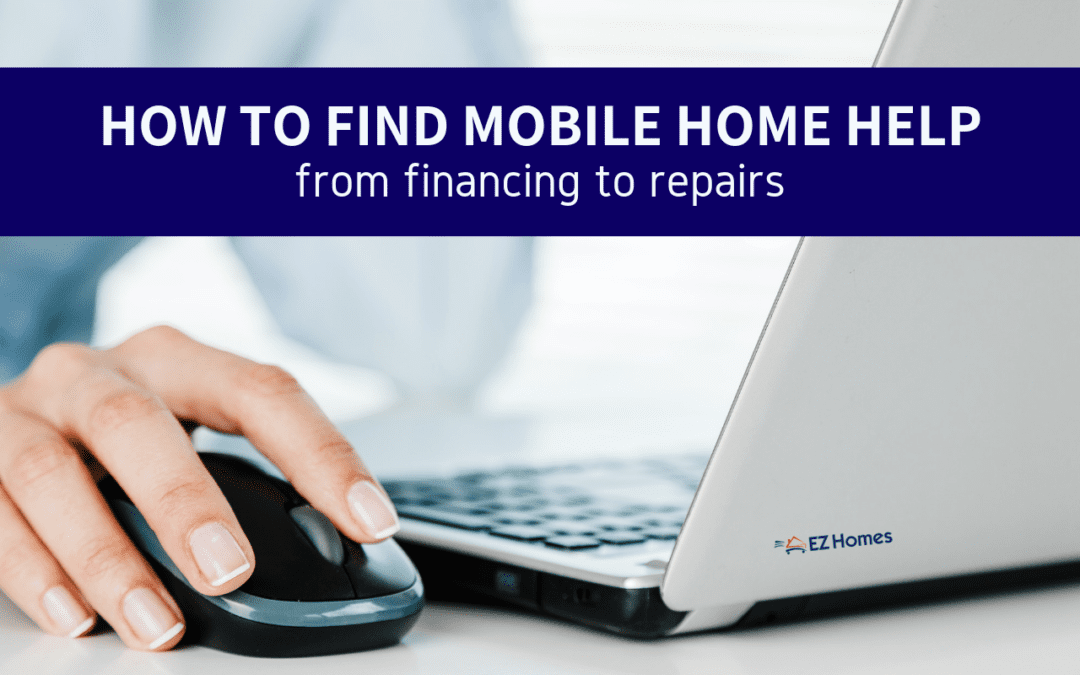 How To Find Mobile Home Help: From Financing To Repairs
